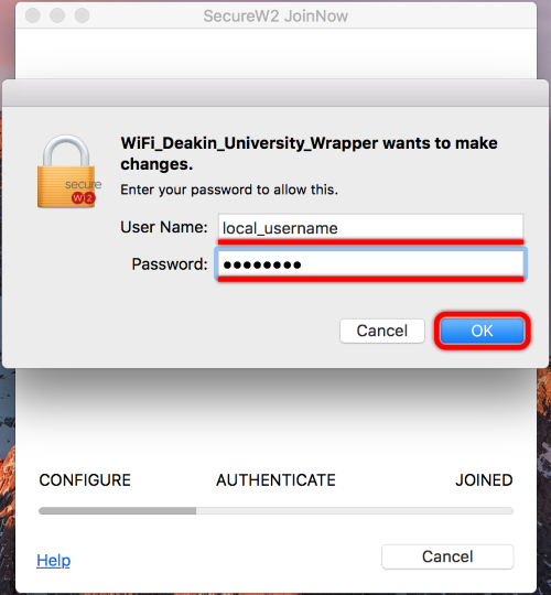 You will be prompted to fill in your Mac's User Name and Password (Not your Deakin credentials)